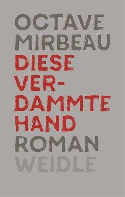 Diese verdammte Hand von Michel,  Pierre, Mirbeau,  Octave, Scharenberg,  Eva