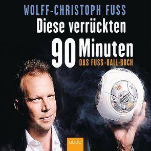 Diese verrückten 90 Minuten von Fuss,  Wolff-Christoph