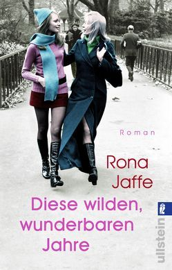 Diese wilden, wunderbaren Jahre von Jaffe,  Rona, Rodewald,  Corinna