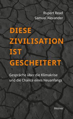 Diese Zivilisation ist gescheitert von Alexander,  Samuel, Norberg-Hodge,  Helena, Read,  Rupert, Simon-Gadhof,  Marcel