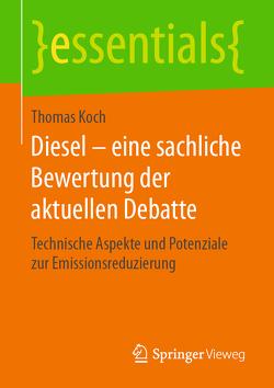 Diesel – eine sachliche Bewertung der aktuellen Debatte von Koch,  Thomas