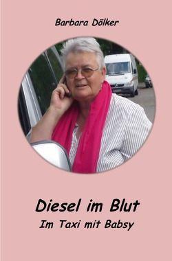Diesel im Blut von Doelker,  Barbara, Escher,  Inge