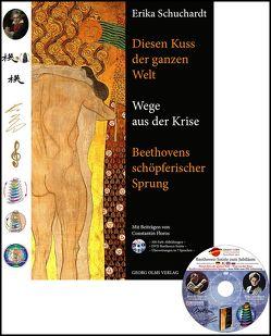 Diesen Kuss der ganzen Welt – Wege aus der Krise. Beethovens schöpferischer Sprung (E-Book) von Schuchardt,  Erika