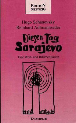 Diesen Tag Sarajevo von Adlmannseder,  Reinhard, Schanovsky,  Hugo