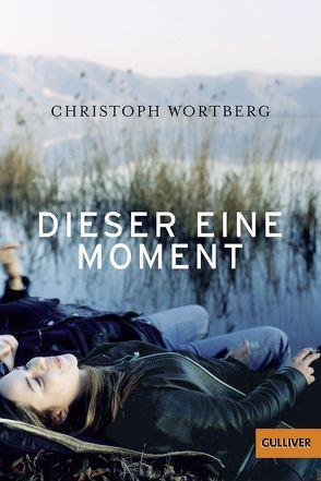 Dieser eine Moment von Niere,  Cornelia, Wortberg,  Christoph