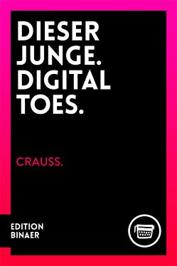 Dieser Junge. Digital Toes. von Crauss., Diel,  Marcel, Fallenstein,  Matthias