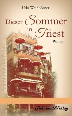 Dieser Sommer in Triest von Weinbörner,  Udo
