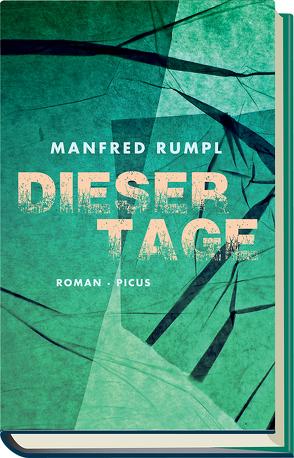 Dieser Tage von Rumpl,  Manfred