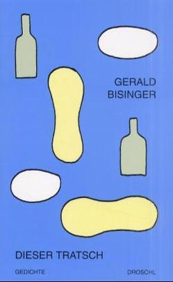 Dieser Tratsch von Bisinger,  Gerald