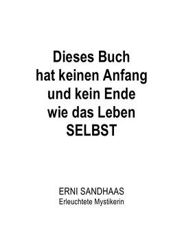 Dieses Buch hat keinen Anfang und kein Ende wie das Leben SELBST von Sandhaas,  Erni