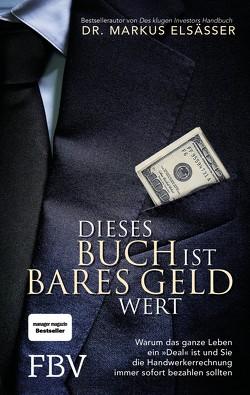 Dieses Buch ist bares Geld wert von Elsässer,  Dr. Markus
