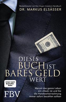 Dieses Buch ist bares Geld wert von Elsässer,  Markus