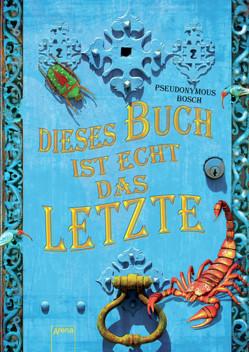 Dieses Buch ist echt das Letzte von Bosch,  Pseudonymous, Koob-Pawis,  Petra, Völkers,  Sabine
