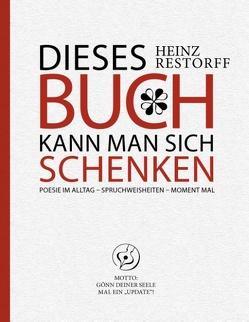 Dieses Buch kann man sich schenken von Restorff,  Heinz