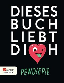 Dieses Buch liebt dich von PewDiePie, Portner,  Mara