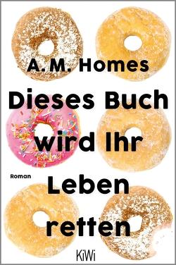 Dieses Buch wird Ihr Leben retten von Drechsler,  Clara, Hellmann,  Harald, Homes,  A. M.