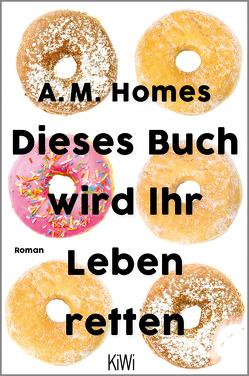 Dieses Buch wird Ihr Leben retten von Homes,  A. M.
