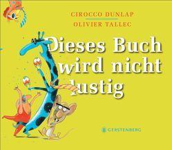 Dieses Buch wird nicht lustig von Dunlap,  Cirocco, Naumann,  Ebi, Tallec,  Olivier