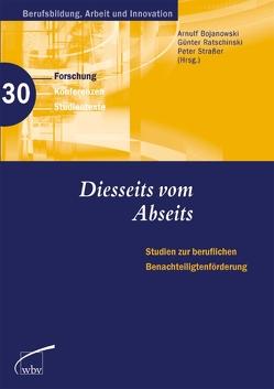 Diesseits vom Abseits – Studien zur beruflichen Benachteiligtenförderung von Bojanowski,  Arnulf, Ratschinski,  Günter, Strasser,  Peter