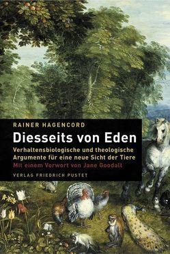 Diesseits von Eden von Goodall,  Jane, Hagencord,  Rainer