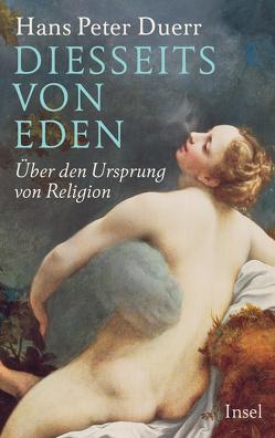 Diesseits von Eden von Duerr,  Hans Peter