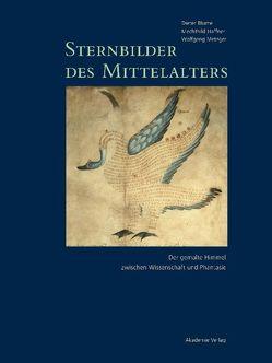 Dieter Blume; Mechthild Haffner; Wolfgang Metzger: Sternbilder des Mittelalters / 800-1200 von Blume,  Dieter, Haffner,  Mechthild, Metzger,  Wolfgang