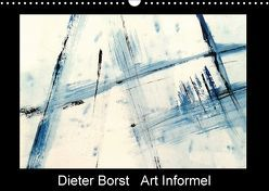Dieter Borst Art Informel – Informelle Malerei (Wandkalender 2018 DIN A3 quer) von Borst,  Dieter