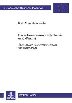 Dieter Ennemosers C37-Theorie (und -Praxis) von Arroyabe,  David Alexander