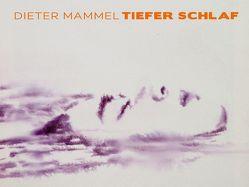 Dieter Mammel – TIEFER SCHLAF von Eichhorn,  Herbert, Mammel,  Dieter, Ottnad,  Clemens, Unger,  Corona