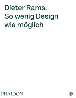 Dieter Rams: So wenig Design wie möglich von Rams,  Dieter
