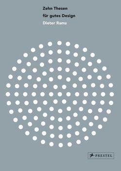 Zehn Thesen für gutes Design: Dieter Rams von de Jong,  Cees W.