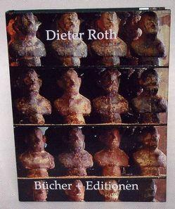 Dieter Roth. Bücher + Editionen von Dobke,  Dirk, Jud,  Edith, Kellein,  Thomas, Rittlinger,  Stefan, Roth,  Dieter, Rühm,  Gerhard, Walter,  Bernadette