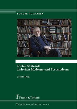 Dieter Schlesak zwischen Moderne und Postmoderne von Irod,  Maria