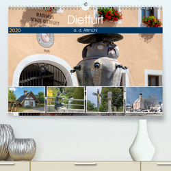 Dietfurt a. d. Altmühl (Premium, hochwertiger DIN A2 Wandkalender 2020, Kunstdruck in Hochglanz) von Portenhauser,  Ralph