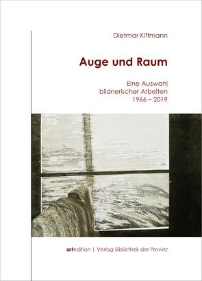 Dietmar Kiffmann – Auge und Raum von Behr,  Martin, Fürpaß,  Josef, Kiffmann,  Dietmar, Titz,  Walter
