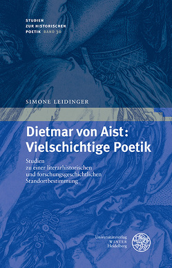 Dietmar von Aist: Vielschichtige Poetik von Leidinger,  Simone