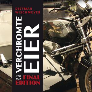 Dietmar Wischmeyer – Verchromte Eier – Final Edition von Dietmar,  Wischmeyer