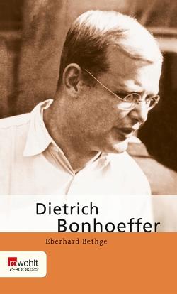 Dietrich Bonhoeffer von Bethge,  Eberhard