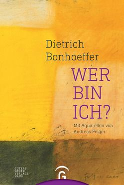 Dietrich Bonhoeffer. Wer bin ich? von Felger,  Andreas, Hennecke,  Christian