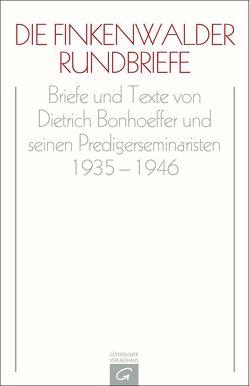 Dietrich Bonhoeffer Werke (DBW) / Die Finkenwalder Rundbriefe von Berendts,  Otto, Bethge,  Eberhard, Bonhoeffer,  Dietrich, Tödt,  Ilse