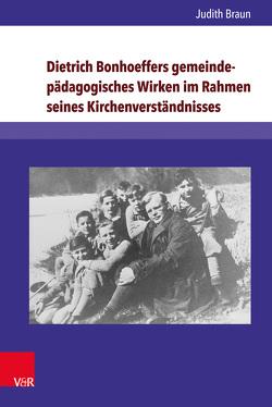 Dietrich Bonhoeffers gemeindepädagogisches Wirken im Rahmen seines Kirchenverständnisses von Braun,  Judith