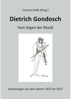 Dietrich Gondosch: Vom Segen der Musik von Erdle,  Carsten