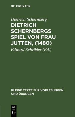 Dietrich Schernbergs Spiel von Frau Jutten, (1480) von Schernberg,  Dietrich, Schröder,  Edward