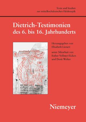 Dietrich-Testimonien des 6. bis 16. Jahrhunderts von Lienert,  Elisabeth
