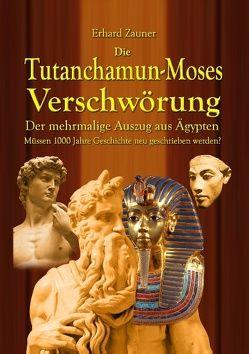 DieTutanchamun-Moses Verschwörung von Zauner,  Erhard
