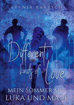 Different kinds of Love von Bartsch,  Svenja