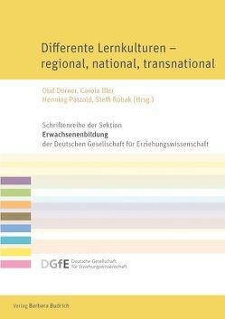 Differente Lernkulturen – regional, national, transnational von Dörner,  Olaf, Iller,  Carola, Pätzold,  Henning, Robak,  Steffi