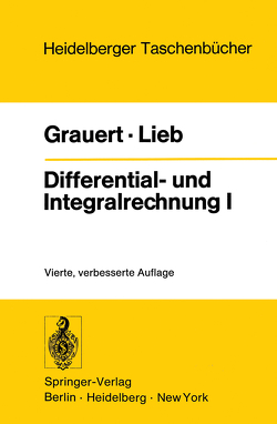 Differential- und Integralrechnung I von Grauert,  Hans, Lieb,  Ingo