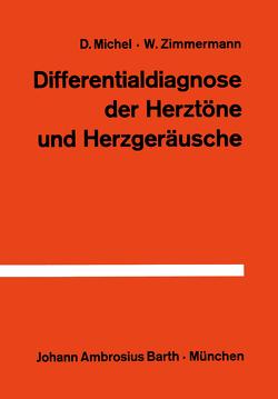 Differentialdiagnose der Herztöne und Herzgeräusche von Michel,  D., Zimmermann,  W.