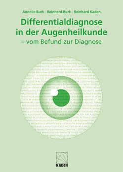 Differentialdiagnose in der Augenheilkunde von Burk,  Annelie, Burk,  Reinhold, Kaden,  Reinhard